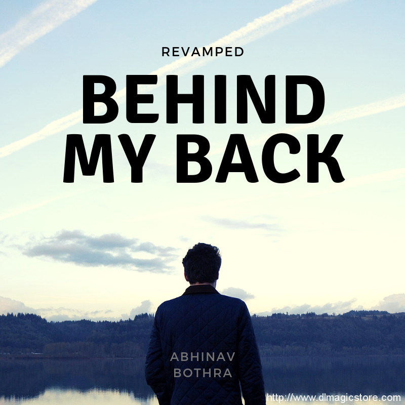 Behind My Back REVAMPED by Abhinav Bothra (PDF + Video) (Instant Download)