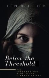 Below The Threshold by Len Belcher