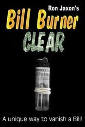 Bill Burner Clear by Ron Jaxon