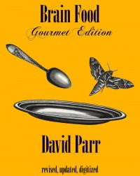 Brain Food: Gourmet Edition by David Parr (Instant Download)