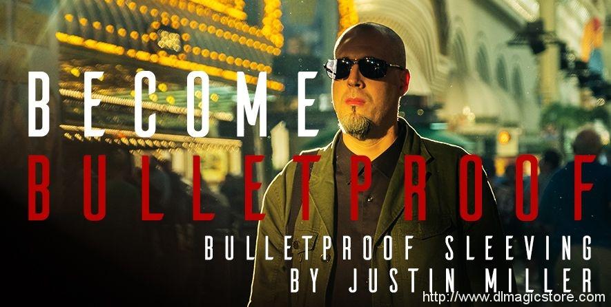 Bullet Proof Sleeving by Justin Miller