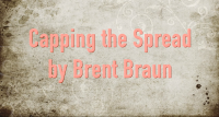 Capping The Spread By Brent Braun (Instant Download)