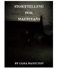 Cara Hamilton – Storytelling for Magicians (Highly recommended)