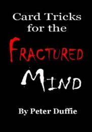 Card Tricks for the Fractured Mind by Peter Duffie