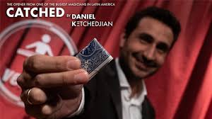 Catched by Daniel Ketchedjian (Gimmick Not Included)