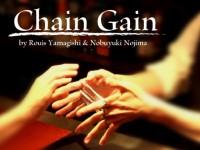 Chain Gain by Rouis Yamagishi & Nobuyuki Nojima
