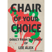 Chair Of Your Choice by Lee Alex