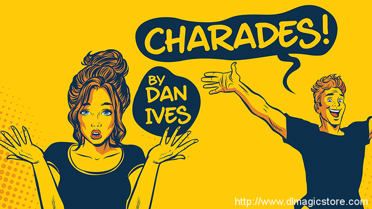 Charades by Dan Ives (Gimmick Not Included)