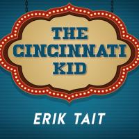 Cincinnati Kid by Erik Tait (Instant Download)