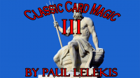 Classic Card Magic III by Paul A. Lelekis eBook DOWNLOAD