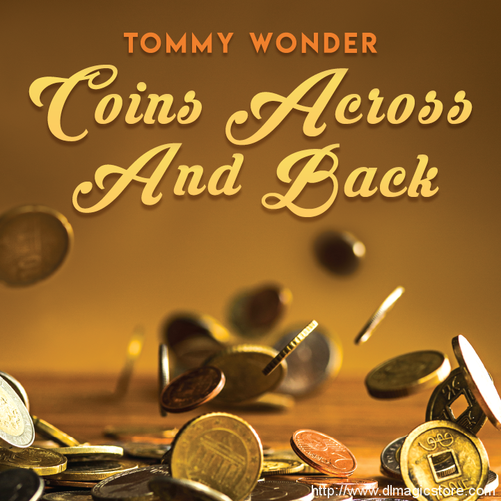 Coins Across and Back by Tommy Wonder presented by Dan Harlan (Instant Download)