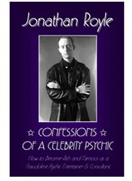 Confessions of a Celebrity Psychic by Jonathan Royle