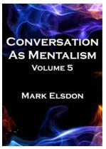 Conversation As Mentalism #5 by Mark Elsdon (Instant Download)