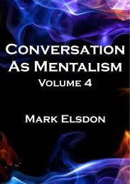 Conversation As Mentalism Vol. 4 by Mark Elsdon