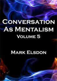 Conversation As Mentalism Vol. 5 by Mark Elsdon