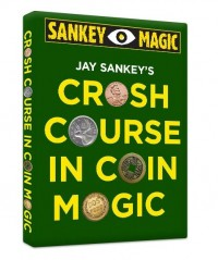 Crash Course In Coin Magic by Jay Sankey
