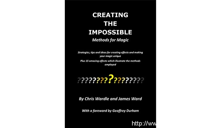 Creating the Impossible by Chris Wardle and James Ward