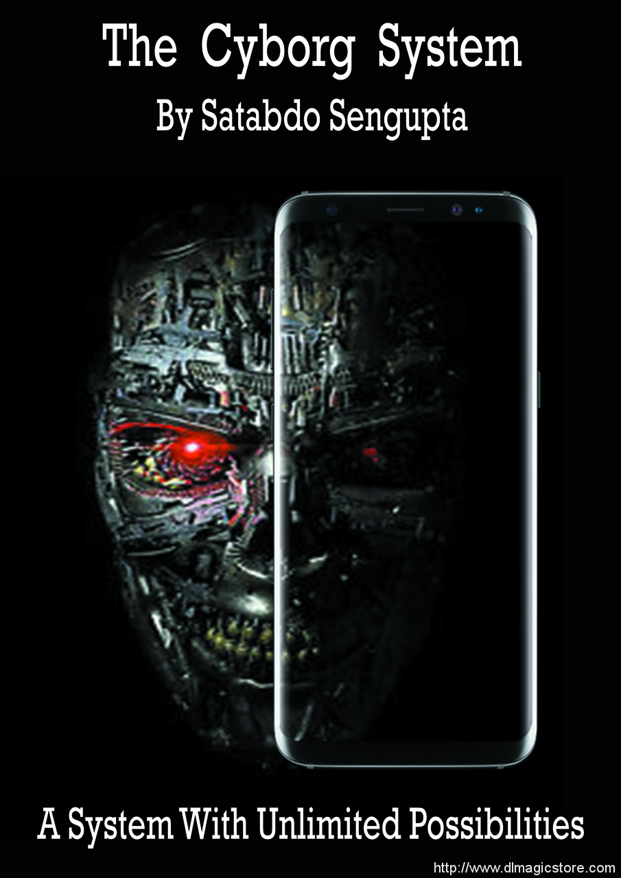 Cyborg System By Satabdo Sengupta (only for android users) (Instant Download)
