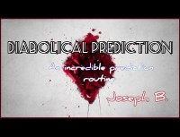 DIABOLICAL PREDICTION by Joseph B (Instant Download)