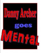 Danny Archer Goes Mental