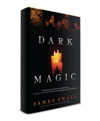 Dark Magic by James Swain