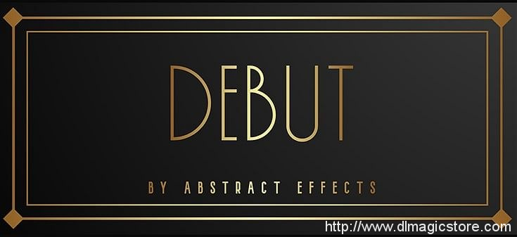 Debut by Abstract Effects (Gimmick Not Included)