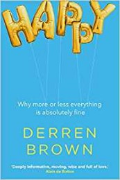 Derren Brown – Happy – Why More or Less Everything is Absolutely Fine