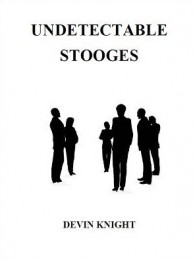 Devin Knight – Undetectable Stooges