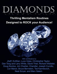 Diamonds: Thrilling Mentalism Routines Designed to ROCK Your Audience!