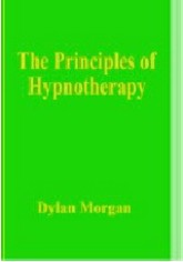 The Principles of Hypnotherapy by Dylan Morgan