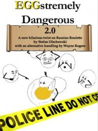 EGGstremely Dangerous 2.0 (new extended edition) By Stefan Olschewski