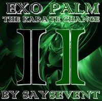 EXOPALM THE KARATE CHANGE by SaysevenT (Instant Download)