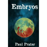 Embryos by Paul Prater