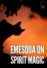 Emesqua on Spirit Magic by Carlos Emesqua