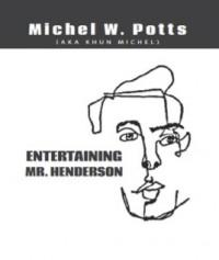 Entertaining Mr. Henderson By Michel Potts