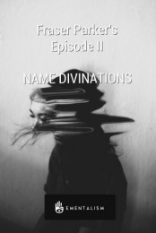 FRASER PARKER'S EPISODE 2: NAME DIVINATIONS (INSTANT DOWNLOAD)
