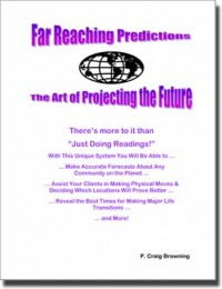 Far Reaching Predictions The Art of Projecting the Future by Craig Browning