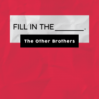 Fill in the Blank by The Other Brothers (Instant Download)
