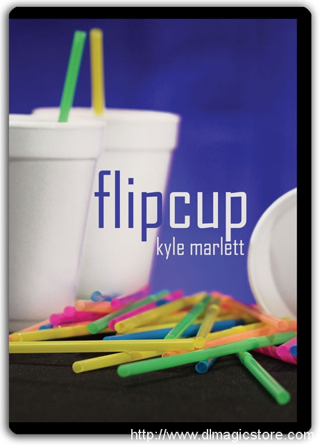 Flip Cup by Kyle Marlett (Gimmick Not Included)