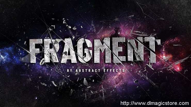Fragment by Abstract Effects (Gimmick Not Included)