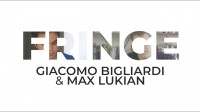 Fringe by Max Lukian and Giacomo Bigliardi