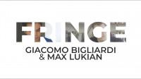 Fringe de Max Lukian e Giacomo Bigliardi