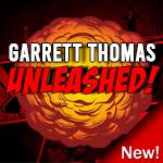 Garrett Thomas – Unleashed