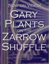 Gary Plants on the Zarrow Shuffle DVD