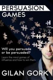 Gilan Gork – Persuasion Games (edited by Ian Rowland)