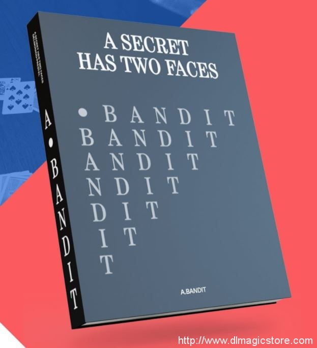 Glenn Kaino and Derek DelGaudio – A Secret has two faces – A.Bandit