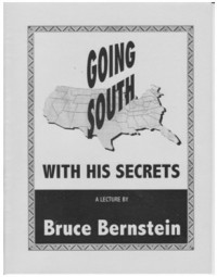 Going South With His Secrets a Lecture by Bruce Bernstein