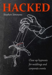 Hacked – Wedding and corporate hypnosis By Stephen Simmons