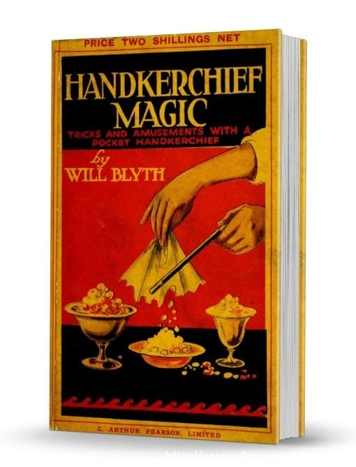 Handkerchief Magic by Will Blyth
