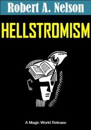 Hellstromism By Robert A. Nelson